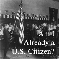 Am I Already a US Citizen?